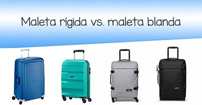 1947a74f1 ¿Cómo elegir una maleta rígida o blanda? [dilema resuelto ✅]